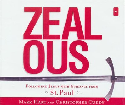 Zealous: Following Jesus with Guidance from St. Paul  -     By: Mark Hart, Christopher Cuddy