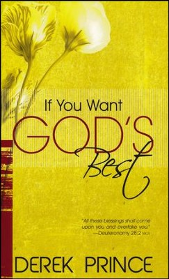 If You Want Gods Best   -     By: Derek Prince