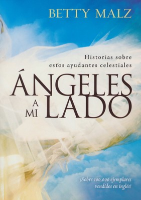 Angeles a Mi Lado  (Angels by My Side)  -     By: Betty Malz