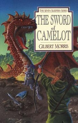 The Sword Of Camelot, Seven Sleepers Series #3   -     By: Gilbert Morris
