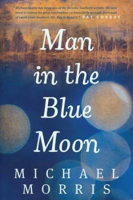 Man in the Blue Moon  -     By: Michael Morris