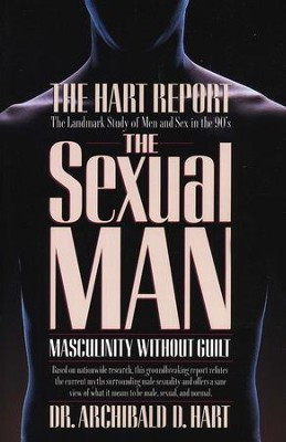 The Sexual Man   -     By: Dr. Archibald D. Hart