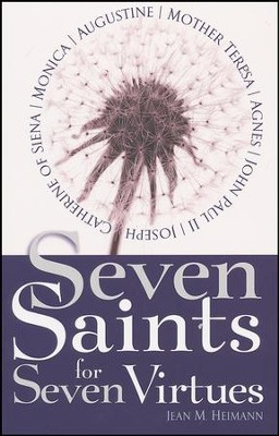 Seven Saints for Seven Virtues  -     By: Jean M. Heimann
