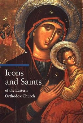 Icons and Saints of the Eastern Orthodox Church   -     By: Alfredo Tradigo
