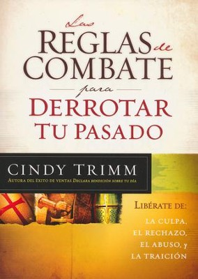 Las Reglas de Combate para Derrotar Tu Pasado  (The Rules of Engagement for Overcoming Your Past)  -     By: Cindy Trimm
