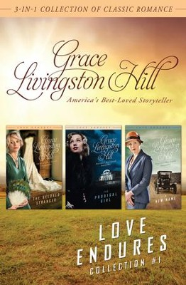 Love Endures - 1: 3-in-1 Collection of Classic Romance - eBook  -     By: Grace Livingston Hill