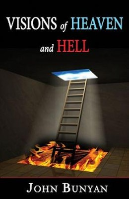 Visions of Heaven and Hell   -     By: John Bunyan