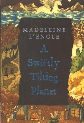 #3: A Swiftly Tilting Planet   -     By: Madeleine L'Engle