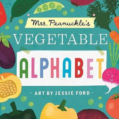 Mrs. Peanuckle's Vegetable Alphabet  -     By: Mrs. Peanuckle     Illustrated By: Jessie Ford
