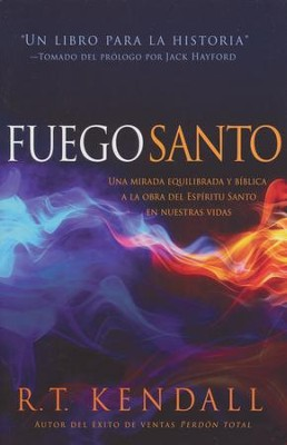 Fuego Santo  (Holy Fire)  -     By: R.T Kendall