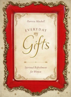 Everyday Gifts  -     By: Patricia Mitchell