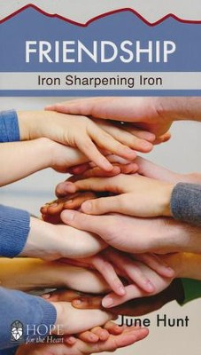 Friendship: Iron Sharpening Iron [Hope For The Heart Series]   -     By: June Hunt