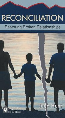 Reconciliation: Restoring Broken Relationships [Hope For The Heart Series]   -     By: June Hunt