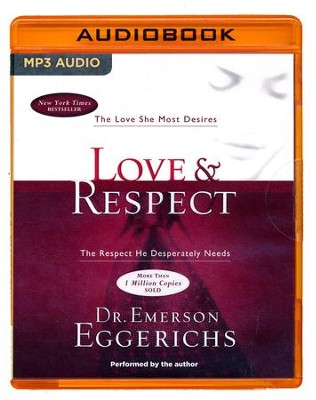 Love & Respect: The Love She Most Desires; The Respect He Desperately Needs - unabridged audio book on MP3-CD  -     Narrated By: Dr. Emerson Eggerichs     By: Dr. Emerson Eggerichs