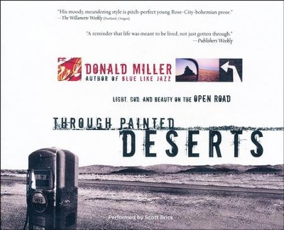 Through Painted Deserts: Light, God, and Beauty on the Open Road - unabridged audio book on CD  -     By: Donald Miller