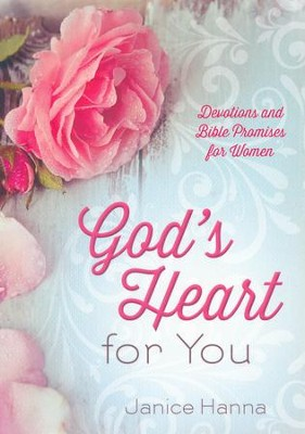 God's Heart for You: Devotions and Bible Promises for Women  -     By: Janice Thompson