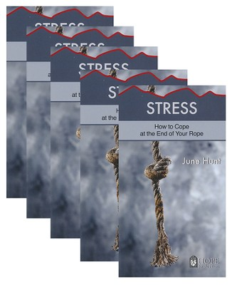 Stress: How to Cope at the End of Your Rope - 5 Pack   -     By: June Hunt