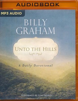 Unto the Hills: A Daily Devotional - unabridged audio book on MP3-CD  -     By: Billy Graham