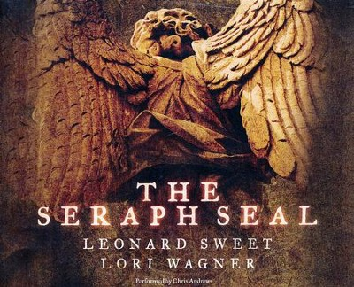 The Seraph Seal - unabridged audio book on CD  -     Narrated By: Chris Andrews     By: Leonard Sweet, Lori Wagner