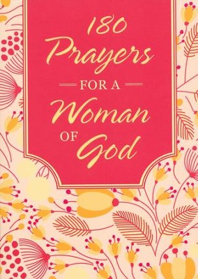 180 Prayers for a Woman of God  -