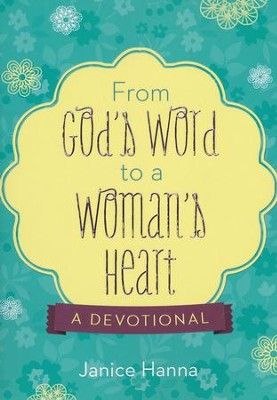 From God's Word to a Woman's Heart: A Devotional  -     By: Janice Hanna Thompson