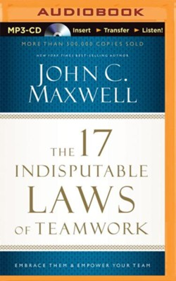 The 17 Indisputable Laws of Teamwork: Embrace Them and Empower Your Team - unabridged audio book on MP3-CD  -     By: John C. Maxwell
