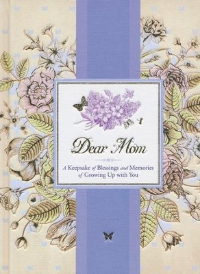 Dear Mom Journal: A Keepsake of Blessings and Memories of Growing Up with You  -