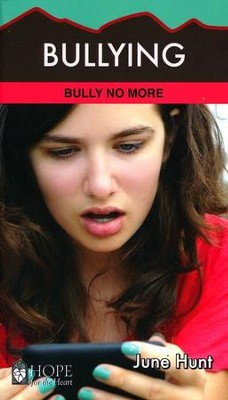 Bullying: Bully No More   -     By: June Hunt