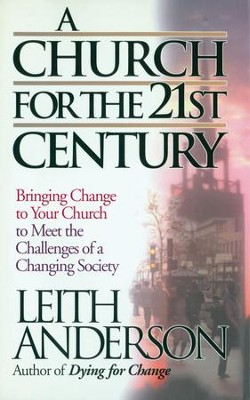 Church for the 21st Century, A - eBook  -     By: Leith Anderson