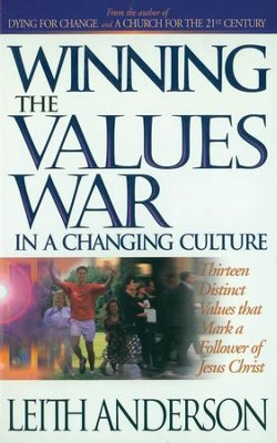 Winning the Values War in a Changing Culture - eBook  -     By: Leith Anderson