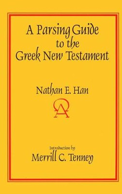 A Parsing Guide to the Greek New Testament   -     By: Nathan Han