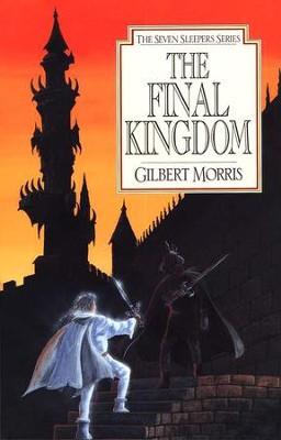 The Final Kingdom, Seven Sleepers Series #10   -     By: Gilbert Morris