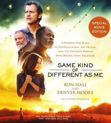 Same Kind of Different As Me Movie Edition      -     By: Ron Hall