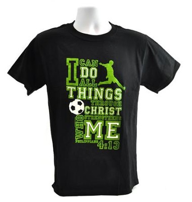 I Can Do All Things Shirt, Soccer, Black, Small  -