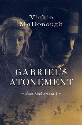 Gabriel's Atonement, Land Rush Dreams Series #1   -     By: Vickie McDonough