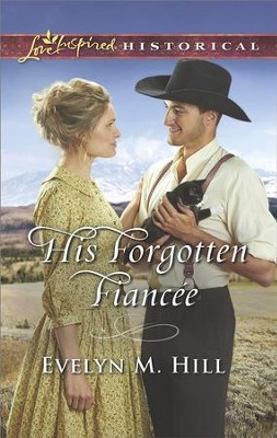 His Forgotten Fiancee   -     By: Evelyn M. Hill