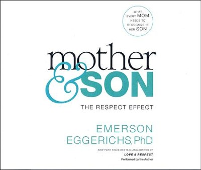 Mother & Son: The Respect Effect- unabridged audio book on CD  -     By: Dr. Emerson Eggerichs