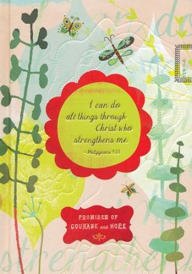 I Can Do All Things Through Christ Who Strenghtens Me: Promises of Courage and Hope  -     By: Ellie Claire