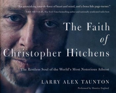 The Faith of Christopher Hitchens: The Restless Soul of the World's Most Notorious Atheist- unabridged audio book on CD  -     By: Larry Alex Taunton