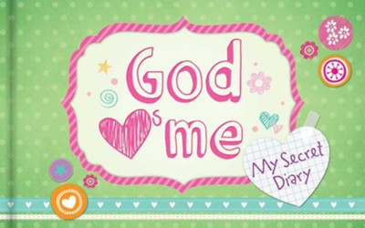 God Hearts Me: My Secret Diary  -