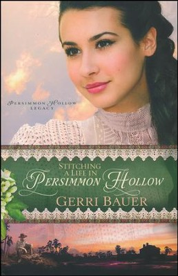 Stitching a Life in Persimmon Hollow   -     By: Gerri Bauer