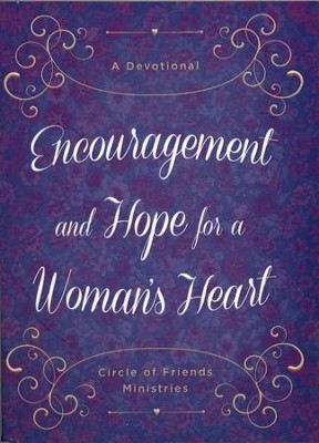 Encouragement and Hope for a Woman's Heart: A Devotional  -     By: Circle of Friends Ministries