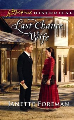 Last Chance Wife  -     By: Janette Foreman