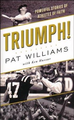 Triumph! Powerful Stories of Athletes of Faith   -     By: Pat Williams
