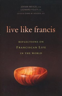 Live like Francis: Reflections on Franciscan Life in the World   -     By: Raniero Cantalamessa, Aldo Maria Valli