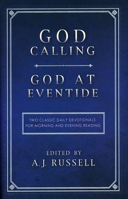 God Calling/God at Eventide: Two Classic Devotionals for Morning and Evening Reading  -     Edited By: A.J. Russell