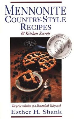 Mennonite Country Style Recipes, Vol. 1   -     By: Esther Shank