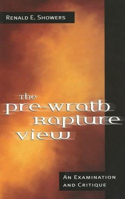 The Pre-Wrath Rapture   -     By: Renald Showers