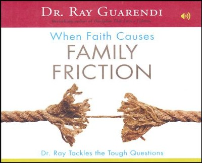 When Faith Causes Family Friction: Dr. Ray Tackles the Tough Questions  -     By: Dr. Ray Guarendi