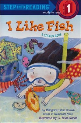 I Like Fish: A Sticker Book  -     By: Margaret Wise Brown     Illustrated By: G. Brian Karas